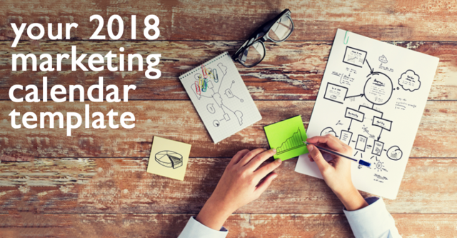 Your 2018 Marketing Plan Calendar Template – Free!