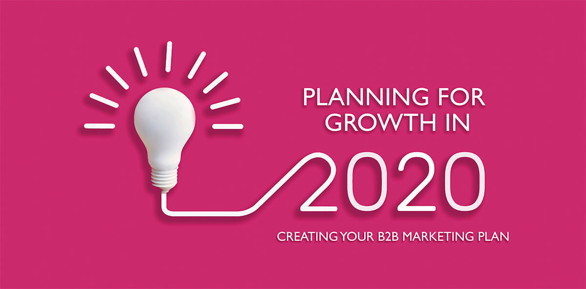 Webinar – Nov. 26 2019: Creating Your 2020 B2B Marketing Plan
